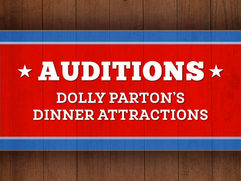 Auditions For Dolly Parton's Dinner Attractions