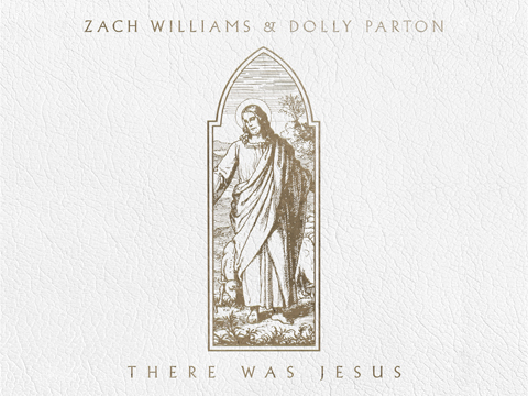 "Dolly Parton Featured On Zach Williams' New Song ""There Was Jesus"""