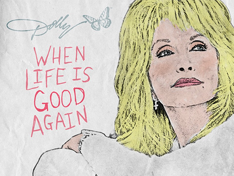 """Dolly Parton Releases New Song """"When Life Is Good Again"""""""