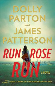 """""""Run, Rose, Run"""" Dolly Parton's First Novel with Coauthor James Patterson"""
